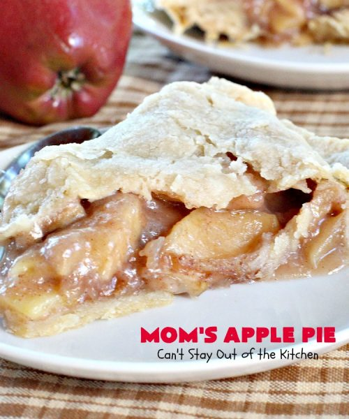 Mom's Apple Pie | Can't Stay Out of the Kitchen | our favorite #applepie. This old-fashioned recipe is heavenly. #apples #dessert #pie
