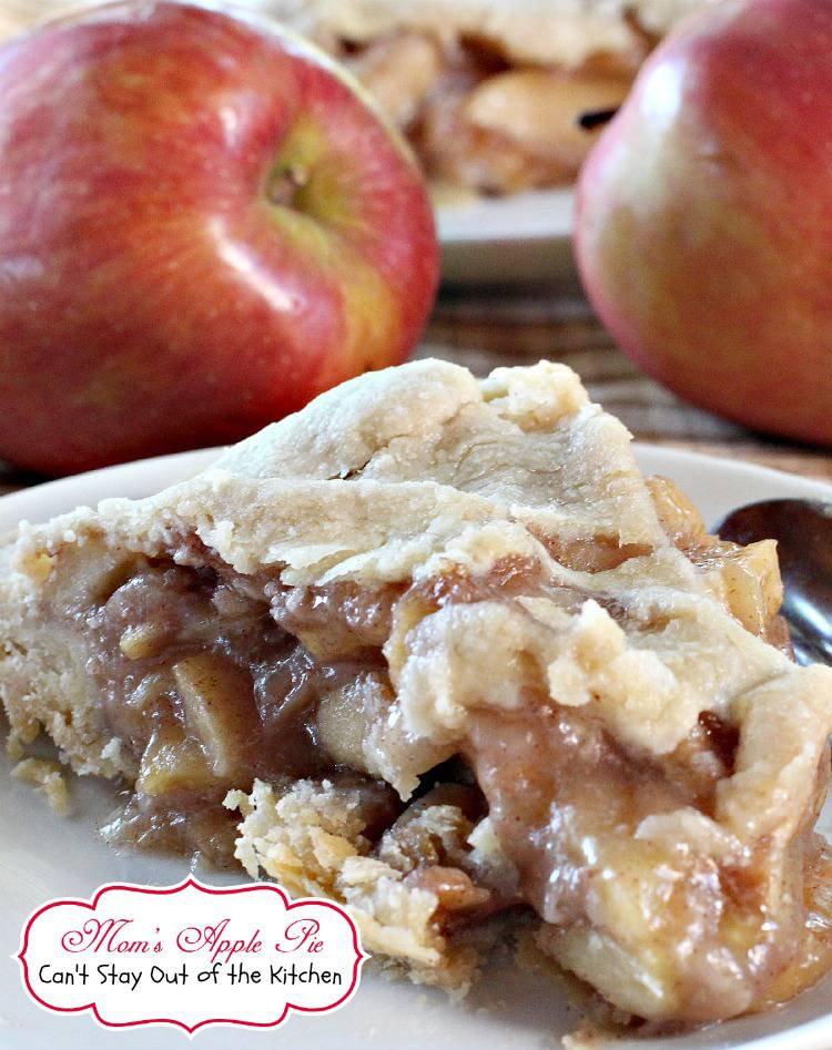 Mom's Apple Pie | Can't Stay Out of the Kitchen | Love this fabulous ...