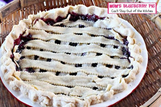 Mom's Blueberry Pie | Can't Stay Out of the Kitchen | BEST #blueberry #pie recipe with homemade #piecrust. #dessert