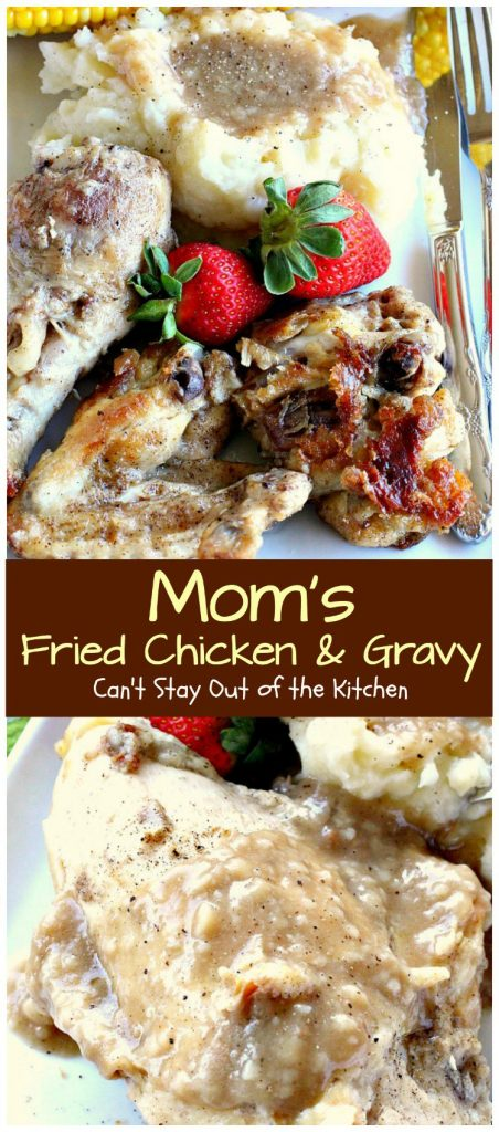 Mom's Fried Chicken and Gravy | Can't Stay Out of the Kitchen