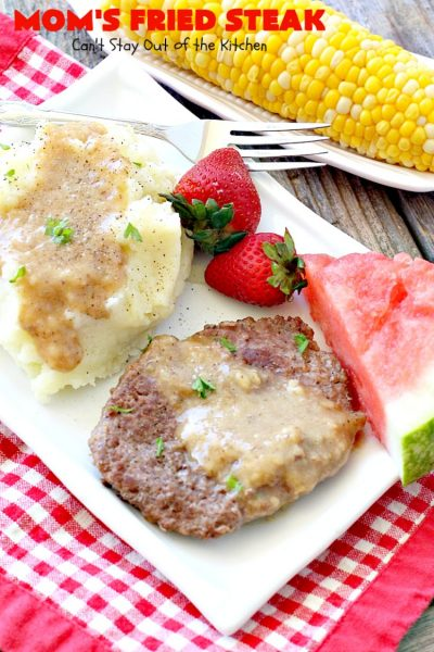 Mom's Fried Steak | Can't Stay Out of the Kitchen | My Mom's Fried #Steak is amazing comfort food. We love this tasty recipe. #beef #glutenfree #countryfriedsteak
