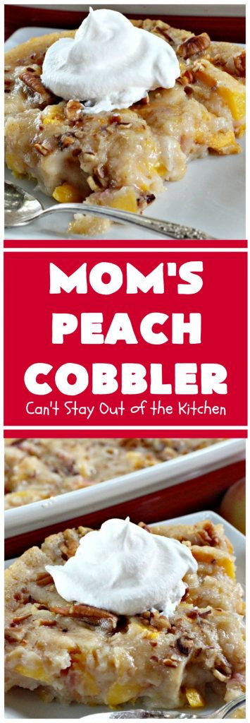 Mom's Peach Cobbler | Can't Stay Out of the Kitchen
