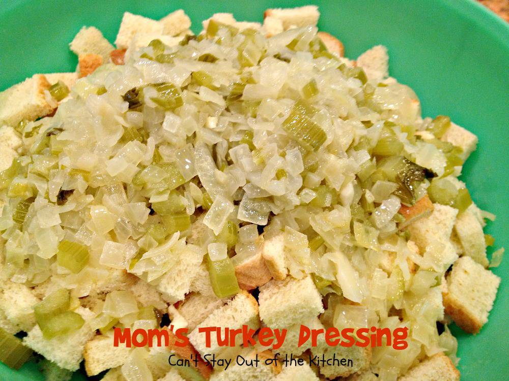 Mom's Turkey Dressing | Can't Stay Out of the Kitchen | mouthwatering...