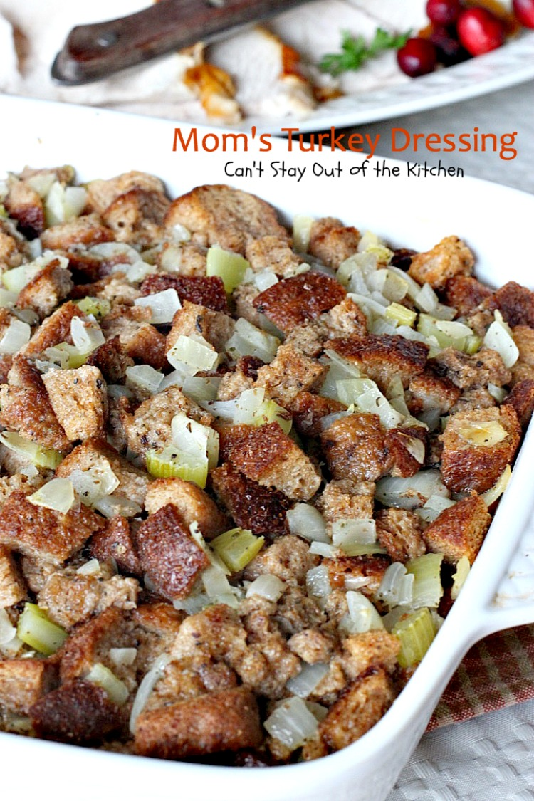 Mom's Turkey Dressing | Can't Stay Out of the Kitchen