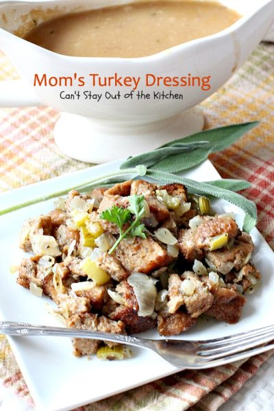 Mom's Turkey Dressing | Can't Stay Out of the Kitchen | My Mom's terrific #turkey #dressing recipe. Excellent #holiday side dish that's really very simple. #stuffing