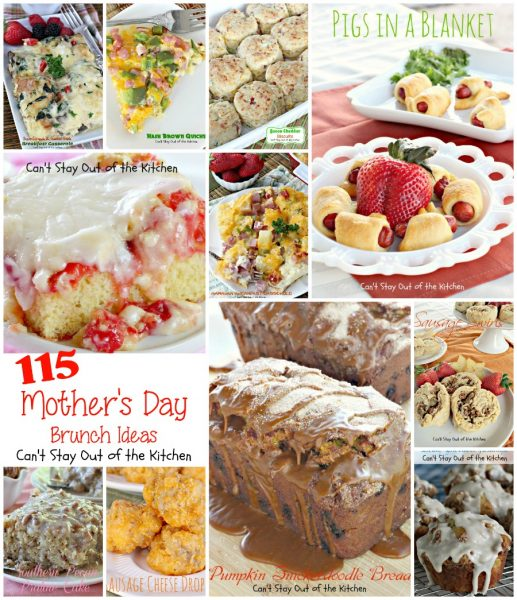 Mother's Day Brunch Ideas | Can't Stay Out of the Kitchen | 115 fabulous #breakfast and #brunch recipes to make #Mother'sDay special.