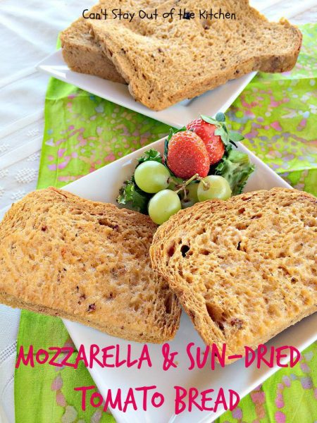 Mozzarella and Sun-Dried Tomato Bread - Can't Stay Out of the Kitchen