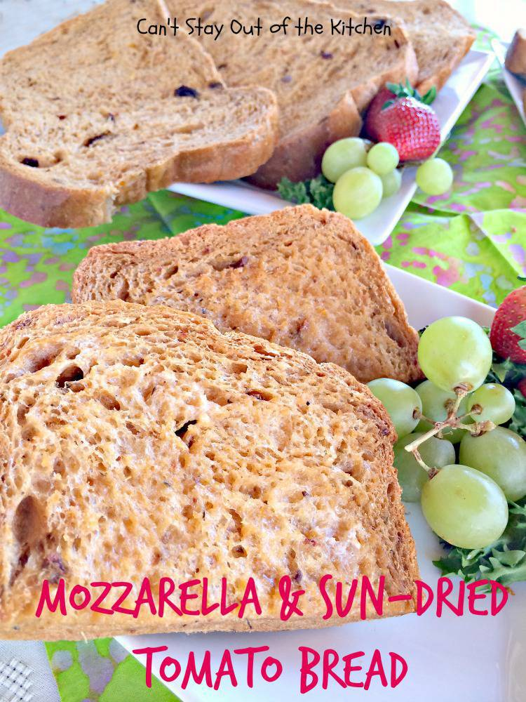 Mozzarella and Sun-Dried Tomato Bread - Can't Stay Out of ...