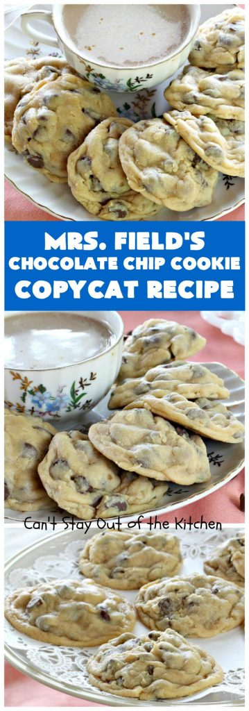 Mrs. Field's Chocolate Chip Cookie Copycat Recipe | Can't Stay Out of the Kitchen