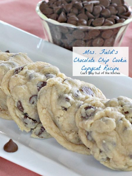 Mrs. Field's Chocolate Chip Cookie Copycat Recipe | Can't Stay Out of the Kitchen | amazing #copycatrecipe for #chocolatechipcookies. #chocolate #cookie #dessert