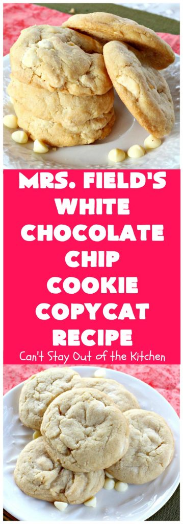 Mrs. Field's White Chocolate Chip Cookie Copycat Recipe | Can't Stay Out of the Kitchen | these luscious #cookies are perfect for any #tailgating party, potluck or #holiday #dessert. These sensational cookies are loaded with #WhiteChocolatechips and will have you drooling from the first bite. #chocolate #ChocolateDessert #CopycatRecipe #MrsFieldsWhiteChocolateChipCookieCopycatRecipe