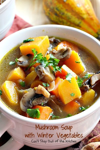 Mushroom Soup with Winter Vegetables | Can't Stay Out of the Kitchen | this incredibly tasty #soup is healthy, low calorie, #glutenfree and #vegan. Great fare after the calorie explosion from #Thanksgiving! #butternutsquash #mushrooms