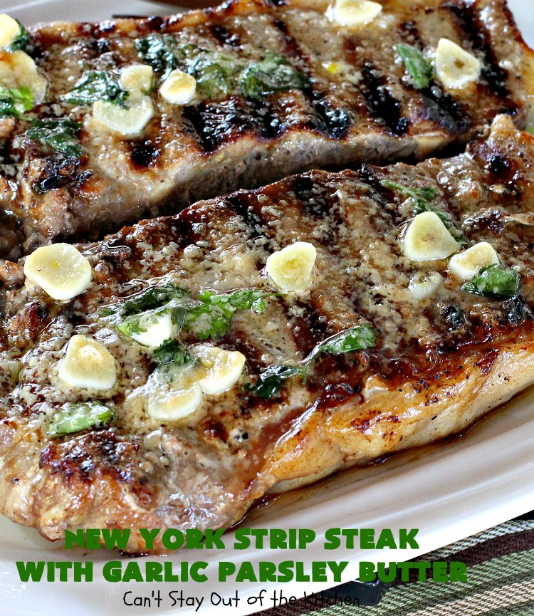 New York Strip Steak with Garlic Parsley Butter | Can't Stay Out of the Kitchen | this easy #steak #recipe will get your motor going! It's so mouthwatering & a terrific entree when you want to grill out. It's also #healthy, #lowcalorie & #GlutenFree. #Beef #BeefSteaks #GrilledSteak #Easter #FathersDay #MothersDay