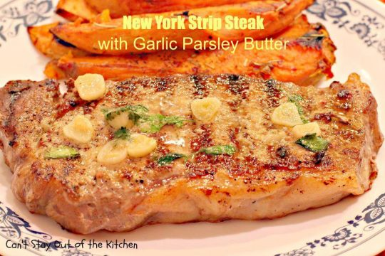 New York Strip Steak with Garlic Parsley Butter - IMG_9185