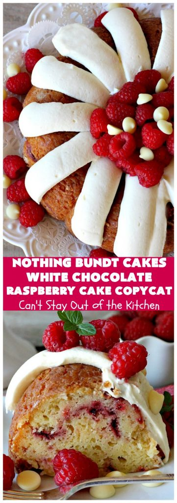 Nothing Bundt Cakes White Chocolate Raspberry Cake Copycat | Can't Stay Out of the Kitchen