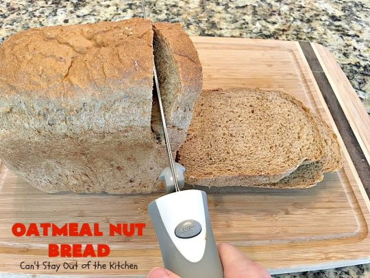 Oatmeal Nut Bread | Can't Stay Out of the Kitchen | this fantastic homemade #bread is made in the #breadmaker so it only takes 5 minutes to prepare! Perfect for #holiday dinners like #MothersDay or #FathersDay. #oatmeal #walnuts
