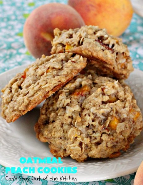 Oatmeal Peach Cookies | Can't Stay Out of the Kitchen | these spectacular #cookies contain #oatmeal, fresh #peaches, #coconut & #pecans. They are absolutely mouthwatering & a terrific #recipe to make during #PeachSeason. #tailgating #dessert #PeachDessert #OatmealCookie #OatmealPeachCookies #LaborDay #LaborDayDessert