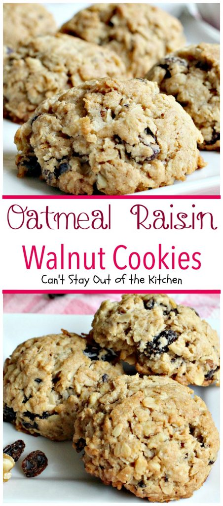 Oatmeal Raisin Walnut Cookies | Can't Stay Out of the Kitchen