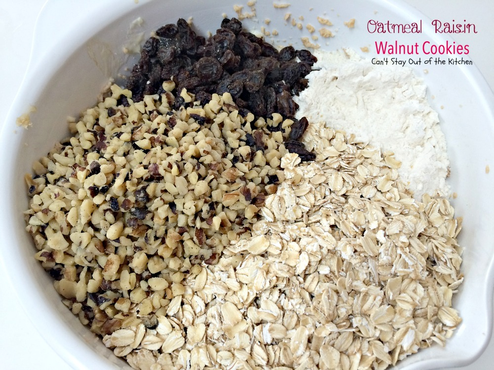 ... cookies). Add oatmeal, raisins and walnuts. Stir with a wooden spoon
