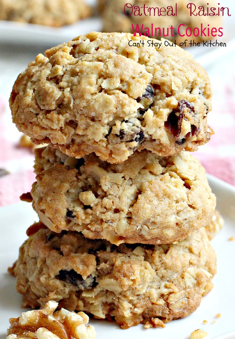 Oatmeal Raisin Walnut Cookies | Can't Stay Out of the Kitchen | an old ...
