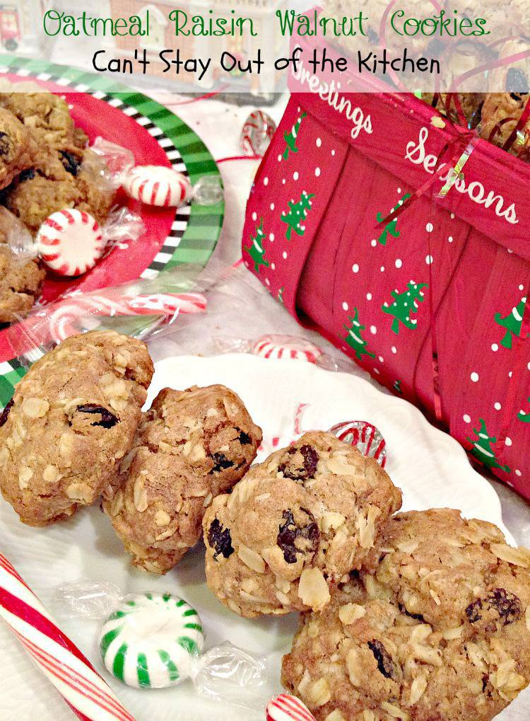 Oatmeal Raisin Walnut Cookies | Can't Stay Out of the Kitchen ...