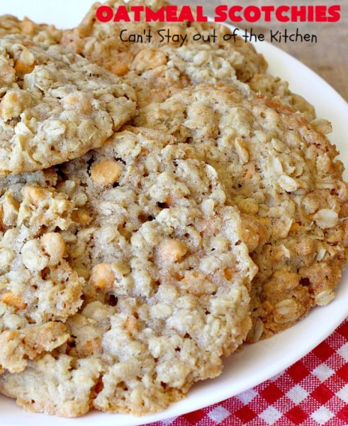 Oatmeal Scotchies | Can't Stay Out of the Kitchen | this vintage #recipe is still the best comfort food if you enjoy #OatmealCookies. These include #ButterscotchChips & #cinnamon. Delightful for #tailgating parties, school lunches, potlucks & backyard BBQs. #Oatmeal #cookies #dessert #OatmealScotchies #ButterscotchDessert