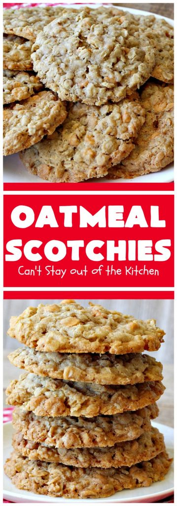 Oatmeal Scotchies | Can't Stay Out of the Kitchen
