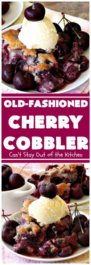 Old-Fashioned Cherry Cobbler | Can't Stay Out of the Kitchen | This spectacular #cherrycobbler #recipe makes it's own #cherry syrup while baking which can be drizzled over top. Absolutely scrumptious #dessert for #LaborDay & other #holidays.