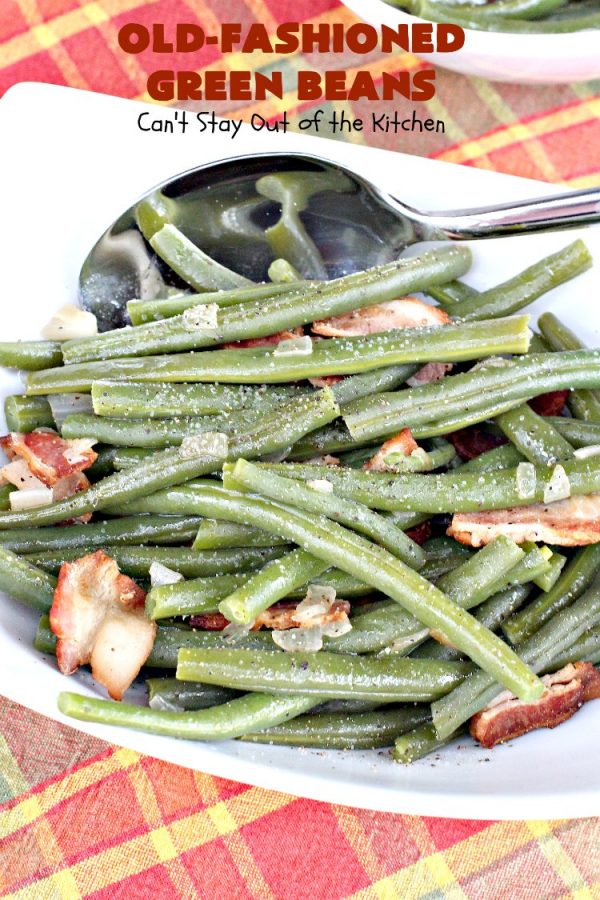 Old-Fashioned Green Beans | Can't Stay Out of the Kitchen | my Mom's simple & easy recipe. Her's is made with #bacon. Great side dish for family dinners, #FathersDay & other #holidays. #greenbeans #glutenfree