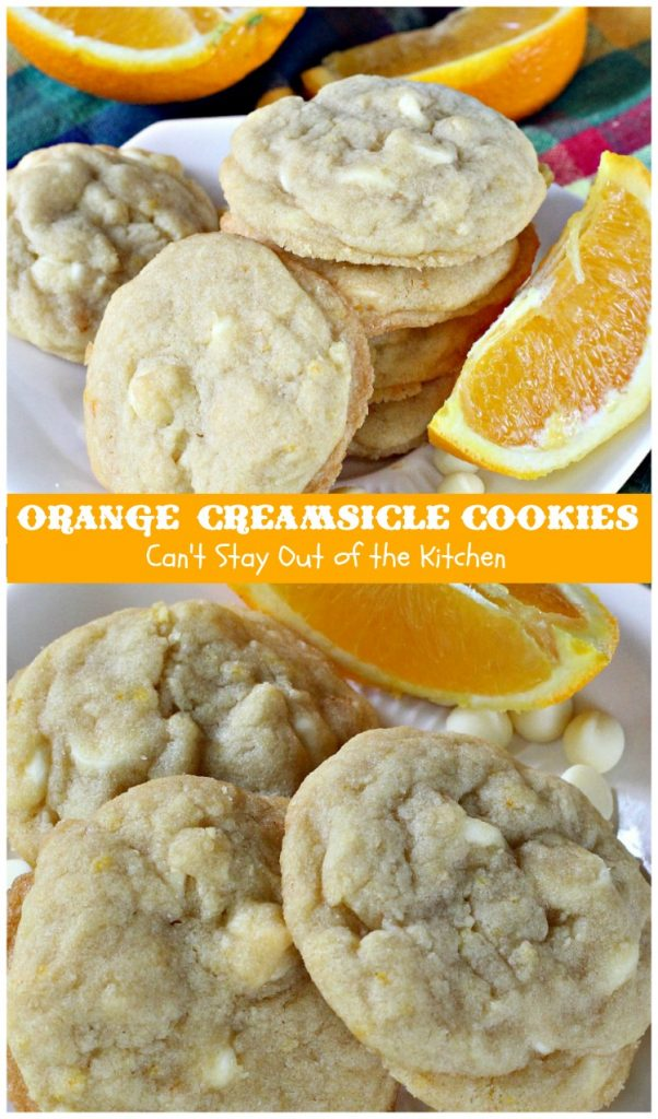 Orange Creamsicle Cookies | Can't Stay Out of the Kitchen