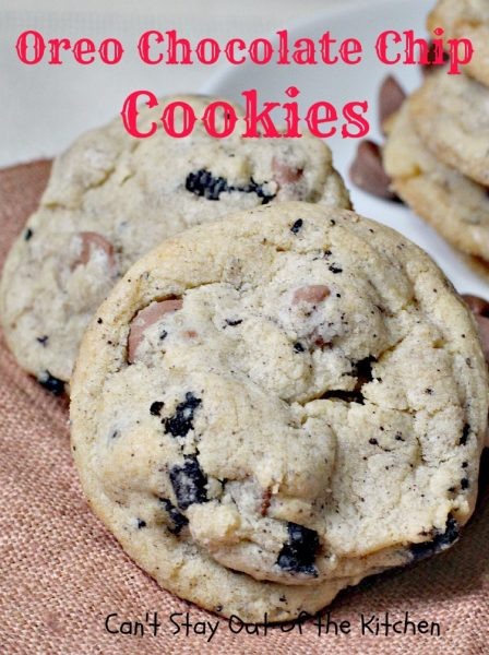 Oreo Chocolate Chip Cookies | Can't Stay Out of the Kitchen
