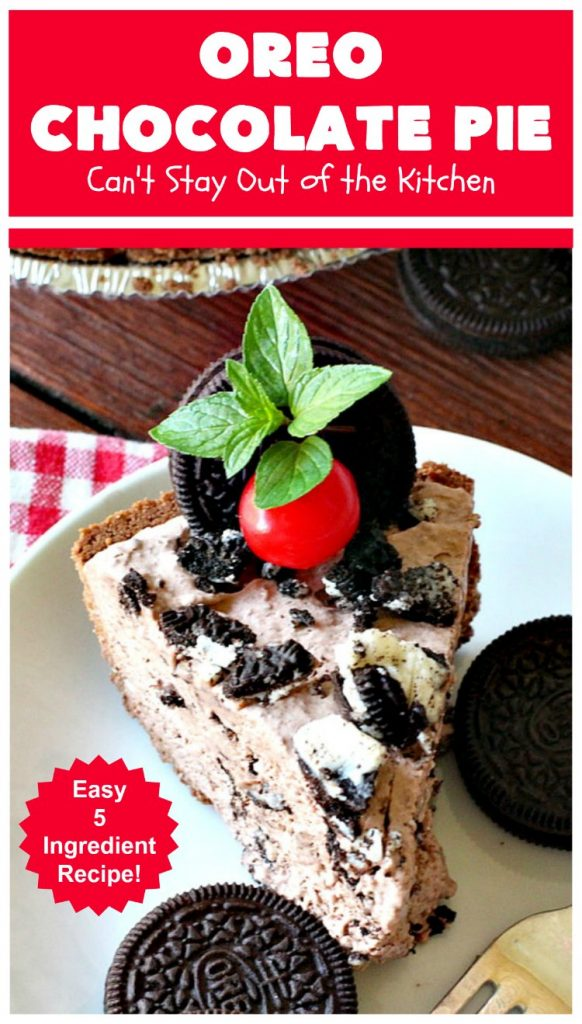 Oreo Chocolate Pie | Can't Stay Out of the Kitchen | this amazing #ChocolatePie is filled with #Oreos. It uses only 5 ingredients so it's an extremely easy #dessert for #holidays or company. Every bite will have you drooling! #pie #ChocolateDessert #OreoDessert #HolidayDessert #chocolate #OreoChocolatePie