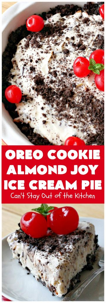 Oreo Cookie Almond Joy Ice Cream Pie | Can't Stay Out of the Kitchen