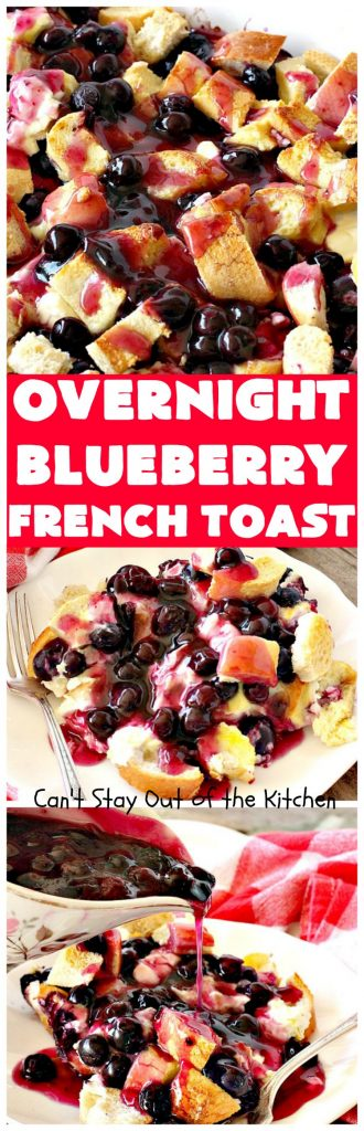 Overnight Blueberry French Toast | Can't Stay Out of the Kitchen | this amazing #FrenchToast is the most awesome decadent #breakfast #casserole you'll ever eat. It's loaded with #blueberries & cream cheese & served with homemade #blueberry sauce. Perfect for #MothersDay, #FathersDay or other #holiday breakfasts.