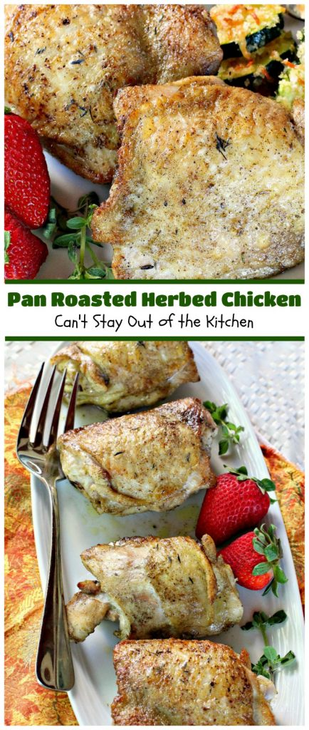 Pan Roasted Herbed Chicken | Can't Stay Out of the Kitchen | easy, simple & delectable #chicken entree that's healthy, low calorie and #glutenfree.