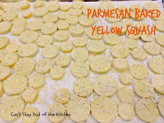 Parmesan Baked Yellow Squash - IMG_9629.jpg
