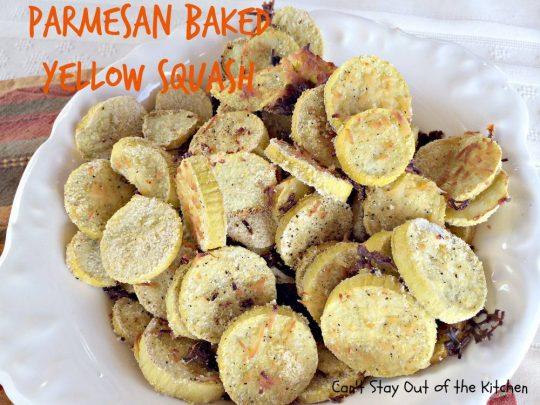 Parmesan Baked Yellow Squash - IMG_9742.jpg