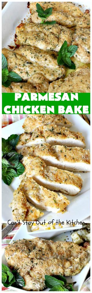 Parmesan Chicken Bake | Can't Stay Out of the Kitchen | this is by far my favorite #chicken entree. It can be oven ready in 5 minutes so it's incredibly quick & easy. It's terrific for company or #holiday dinners like #Easter, #MothersDay or #FathersDay too. We love this #recipe. #parmesancheese