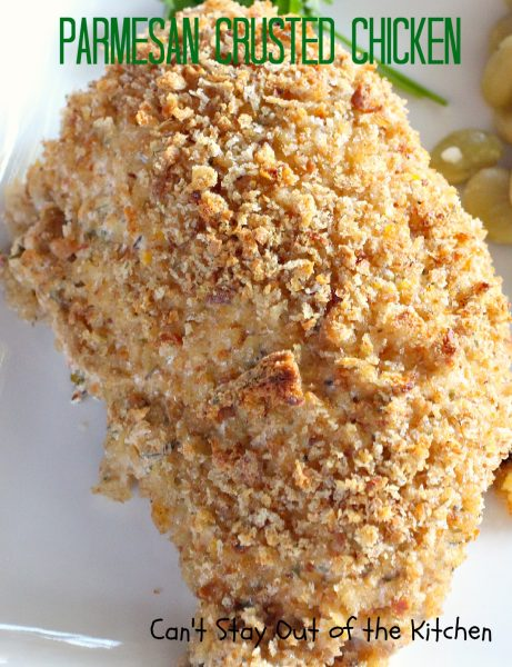 Parmesan Crusted Chicken | Can't Stay Out of the Kitchen