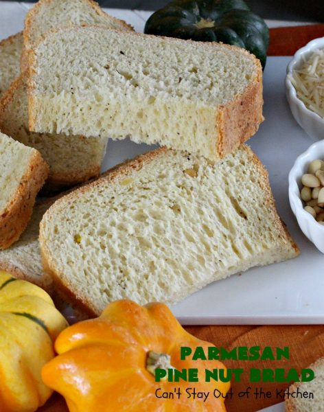 Parmesan Pine Nut Bread | Can't Stay Out of the Kitchen | this delicious #Italian style #bread is heavenly. It contains #PineNuts, #ItalianSeasoning & #ParmesanCheese. Because it's made in the #Breadmaker it's quick & easy to prepare. Terrific #DinnerBread for company or #holidays. #HomemadeBread #ParmesanPineNutBread