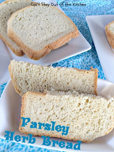 Parsley Herb Bread | Can't Stay Out of the Kitchen