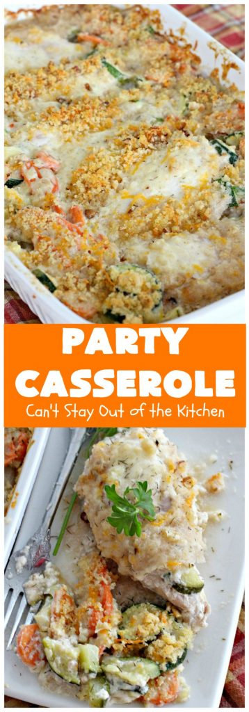 Party Casserole | Can't Stay Out of the Kitchen | this is a one-dish meal with #chicken, #carrots, #zucchini & pearl onions in a delicious creamy dill sauce with #Panko crumbs & #cheese on top. It's perfect for company & #holiday dinners like #MothersDay or #FathersDay.