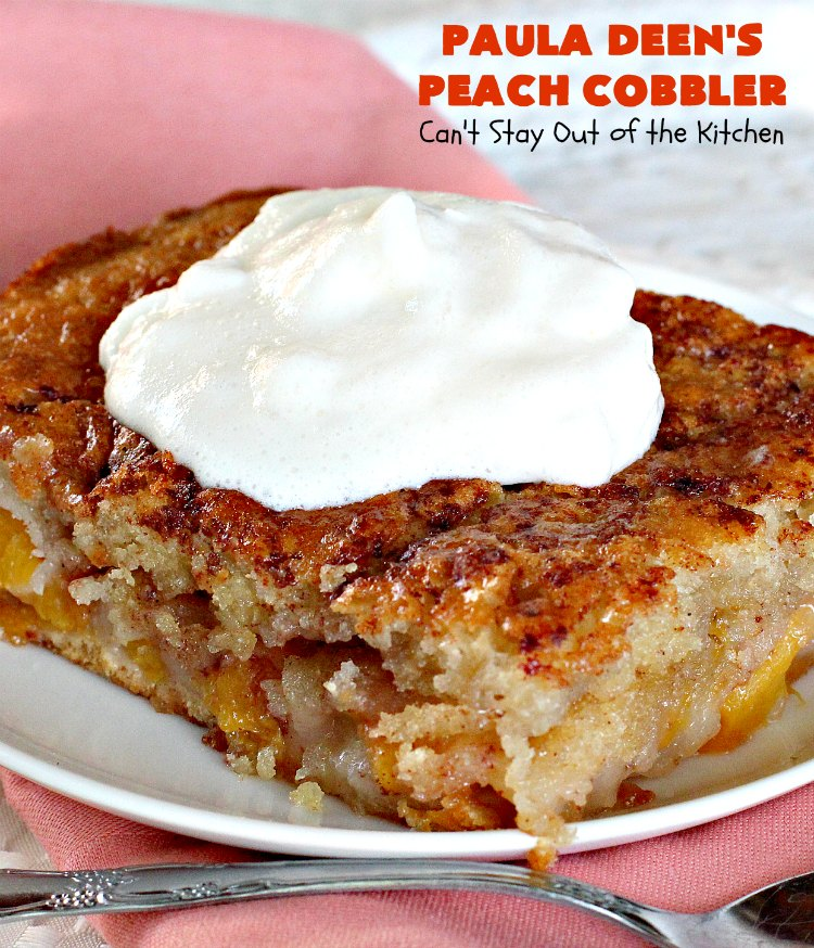 Paula Deen S Peach Cobbler Can T Stay Out Of The Kitchen Fabulous