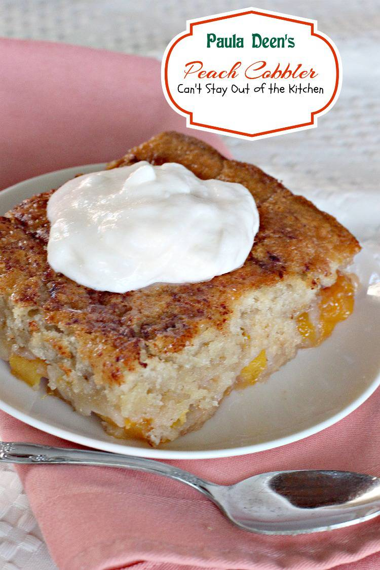 Paula Deen's Peach Cobbler | Can't Stay Out of the Kitchen | quick and easy #peachcobbler that's loaded with #peaches and has a magical crust. #dessert #cobbler