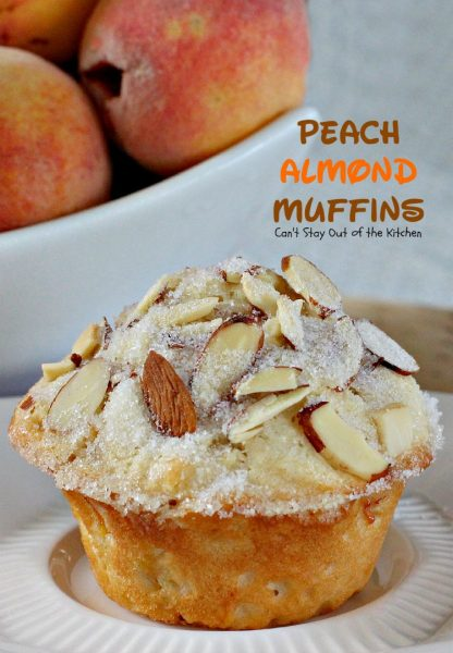 Peach Almond Muffins | Can't Stay Out of the Kitchen | these moist and delicious #muffins are filled with #peaches and have double the #almond flavor. Great for #breakfast or as a snack.