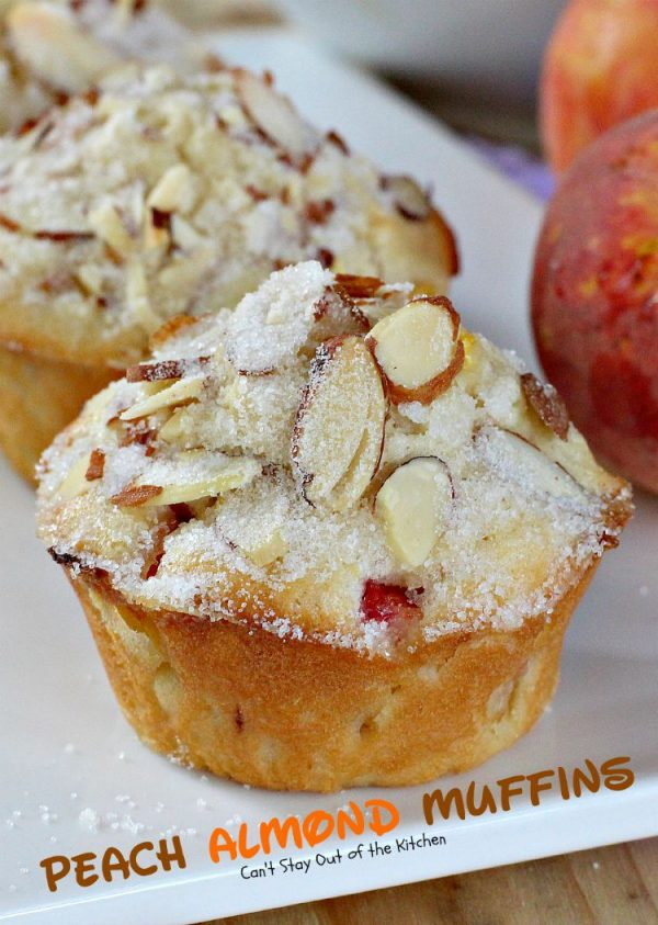 Peach Almond Muffins   Can't Stay Out of the Kitchen