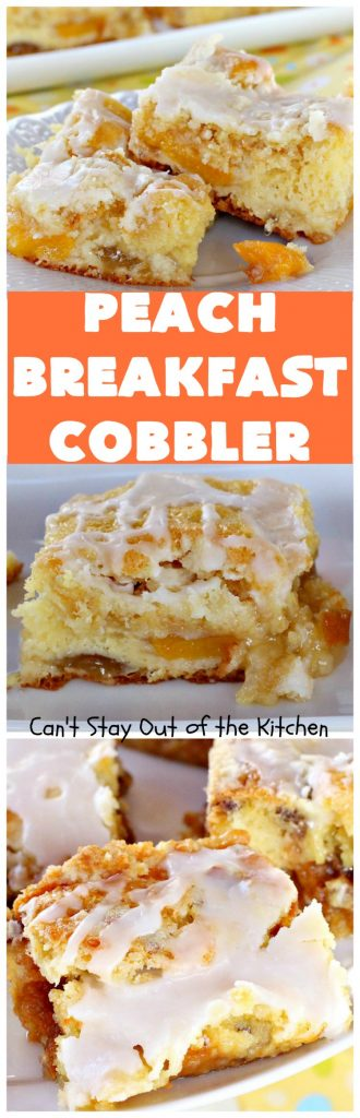 Peach Breakfast Cobbler | Can't Stay Out of the Kitchen