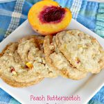 Peach Butterscotch Cookies | Can't Stay Out of the Kitchen