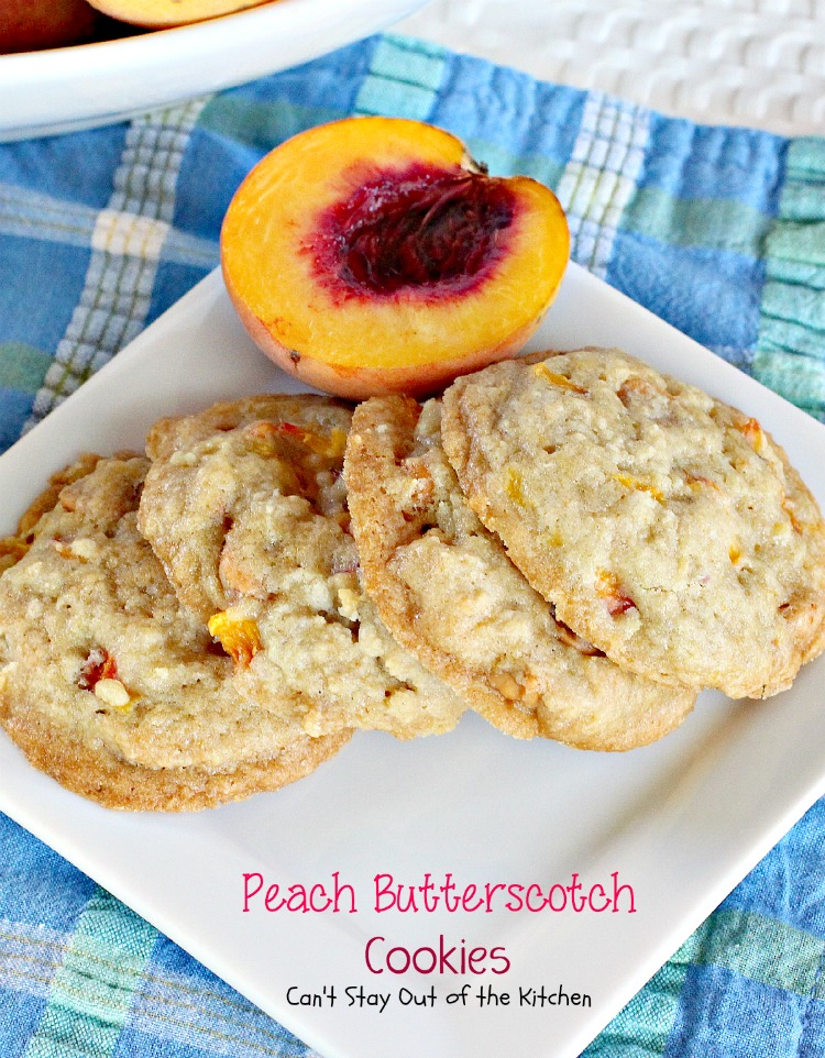 Peach Butterscotch Cookies   Can't Stay Out of the Kitchen