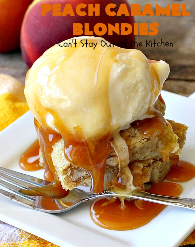 Peach Caramel Blondies | Can't Stay Out of the Kitchen | these lovely #cookies are divine! They're filled with fresh #peaches & #Ghirardelli #caramel chips. Terrific fall #dessert. #peachdessert #CANbassador #WashingtonStateFruitCommission #WashingtonStateStoneFruitGrowers